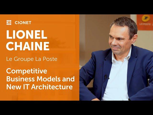 Lionel Chaine, CIO Services-Courier-Parcel Division, Le Groupe La Poste / Part 1