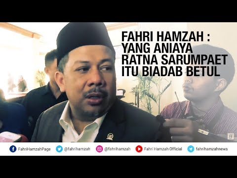 Fahri Hamzah : Yang Aniaya Ratna Sarumpaet Itu Biadab Betul