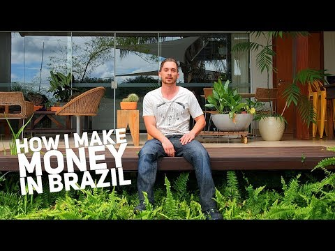 HOW I MAKE MONEY IN BRAZIL