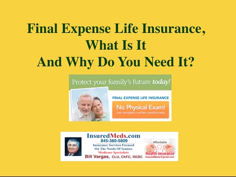 Final Expense Life Insurance What Is It And Why Do You Need It?