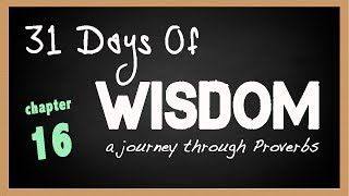 31 Days of Wisdom Proverbs 16