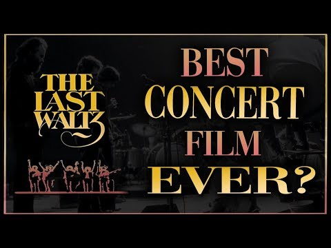 The Last Waltz: The Best Concert Film Ever?