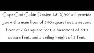 Cape Cod Cabin Design 28' X 30'