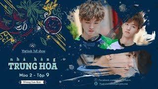 Nhà hàng Trung Hoa mùa 2 - Vietsub Full 720p - Tập 9: Chào đón nhân viên cũ Huỳnh Hiểu Minh quay lại