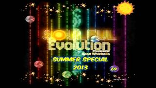 Soulful Evolution Summer Special 2013