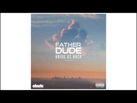 Father Dude - Bring Us Back (Infuze Remix)