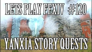 FFXIV Lets Play #120 - Yanxia Story Quests