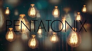 pentatonix light in the hallway lyrics