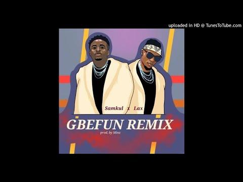 Samkul x L.A.X - Gbefun (Remix)