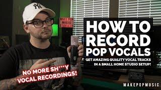 How To Record Pop Vocals | Make Pop Music