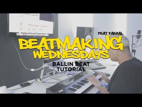 Ballin Beat Tutorial ft Faezal #beatmakingwednesdays