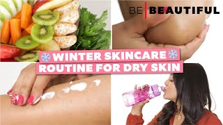 Winter Skincare Routine For Dry Skin | Tips To Get Smooth & Glowing Skin In Winter | Be Beautiful