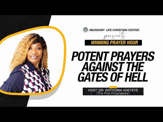 Potent Prayers Against The Gates Of Hell   Dr. Anthonia Adeyeye   ALCC Winners House