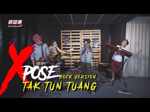 Tak Tun Tuang - Xpose (Cover Rock Version)