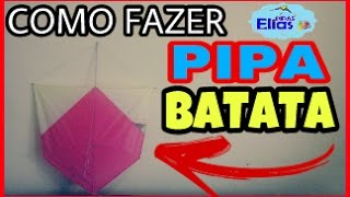 COMO FAZER PIPA BATATA , PIÃO  - TUTORIAL - Elias Pipas