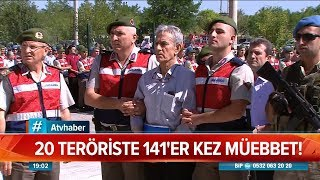 20 teröriste 141'er kez müebbet! - Atv Haber 20 Haziran 2019