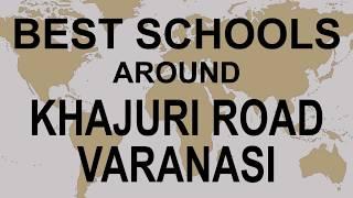 Best Schools around Khajuri Road Varanasi   CBSE, Govt, Private, International | Edu Vision