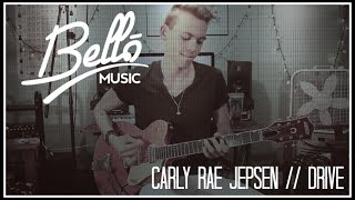 Download Pop Guitar Cover | Carly Rae Jepsen - Drive | Bello Music (Official) MP3 song and Music Video