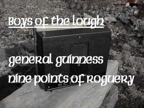 Boys Of The Lough : General Guinness and The Nine Points Of Roguery