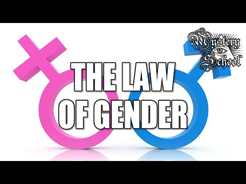 Mystery School Lesson 4: The Law of Gender
