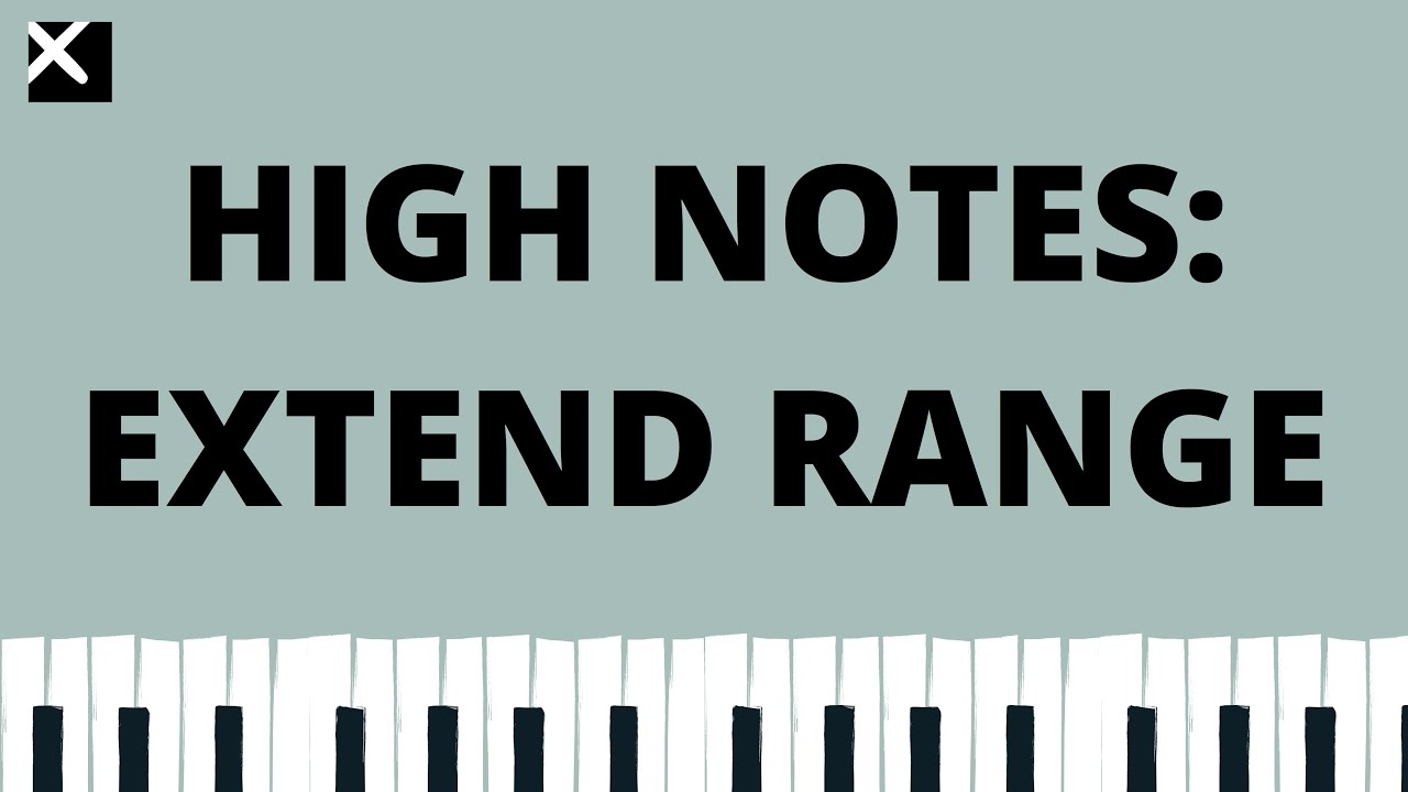 HIGH NOTES: EXTEND VOCAL RANGE