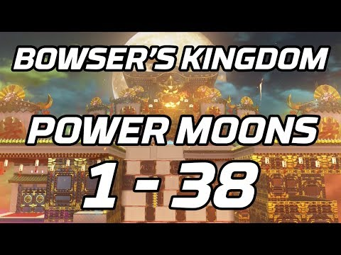 [Super Mario Odyssey] Bowser's Kingdom Power Moons 1 - 38 Guide