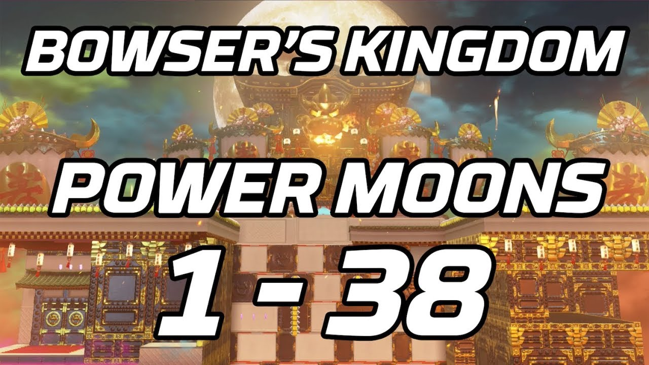 Super Mario Odyssey Bowser S Kingdom Power Moons 1 38 Guide