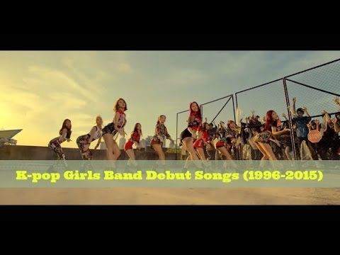 K-pop Girls Band Debut Songs (1996-2015)