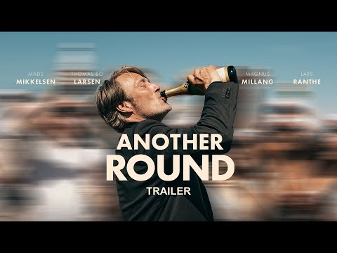 ANOTHER ROUND - Starring Mads Mikkelsen