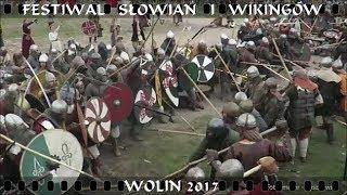 FESTIWAL SŁOWIAN I WIKINGÓW - BITWA - WOLIN - 2017 /HD/ ireneusz ryszkowski