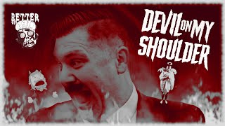 'Devil On My Shoulder' | Better Off Dead | Music Video | 2020