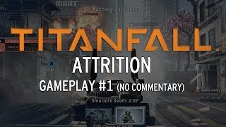 Titanfall Gameplay - Attrition