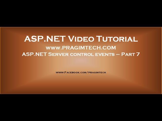 ASP.NET Server control events   Part 7