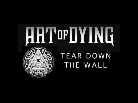 Art of Dying - Tear Down the Wall (Audio Stream)