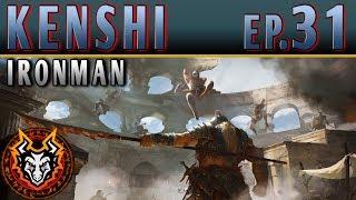 Kenshi Ironman PC Sandbox RPG - EP31 - THE THUNDERDOME