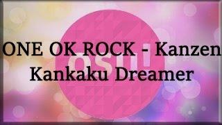 ONE OK ROCK - Kanzen Kankaku Dreamer [Insane] l Osu!