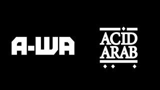 A-WA - Habib Galbi (Acid Arab Remix)