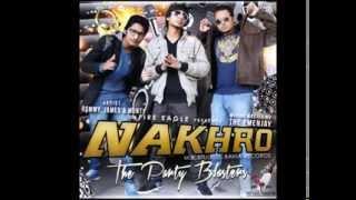 Nakhro (The Party Blast) - James, Rommy & Monty (Fire Eagle Presents)