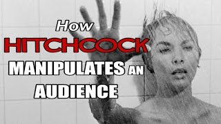 Psycho - How Alfred Hitchcock Manipulates An Audience