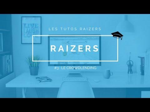 Les tutos Raizers #3 - Le crowdlending