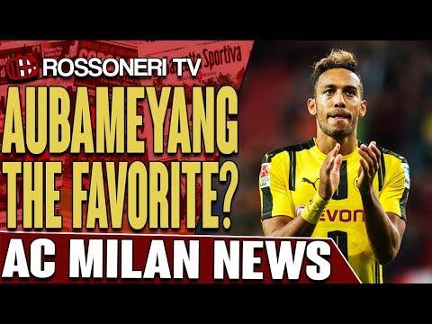 Aubameyang The Favorite?   AC MILAN NEWS