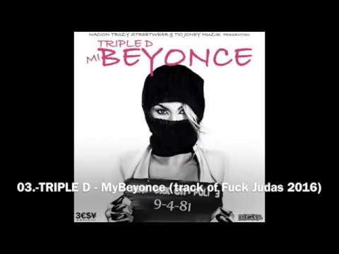 03  TRIPLE D - My Beyonce (track of Fuck Judas 2016)