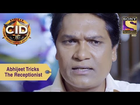 Your Favorite Character | Abhijeet Tricks The Receptionist | CID