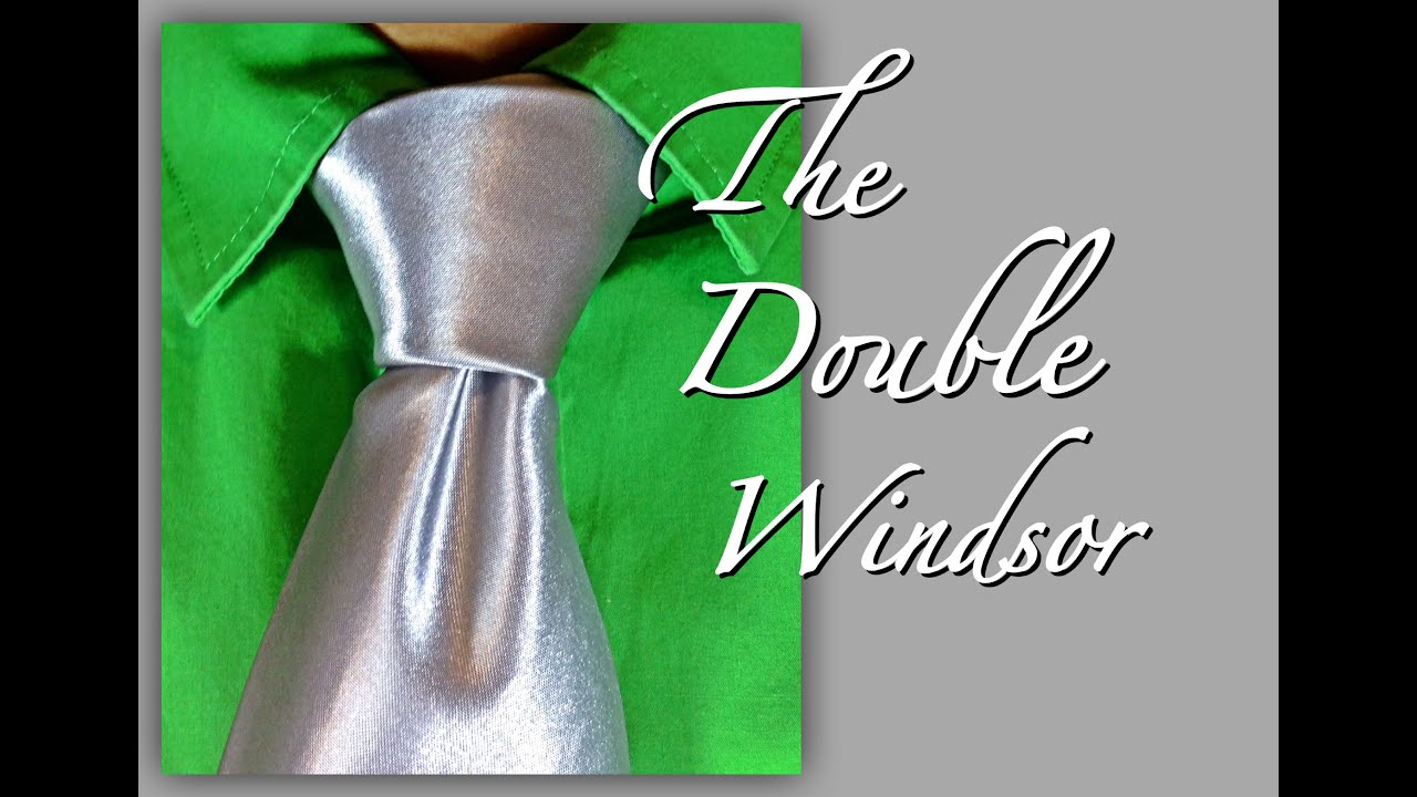 How To Tie A Tie For Beginners: The Full Windsor (double Windsor)
