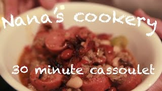 30 Minute Quick Cassoulet: Nana's Cookery