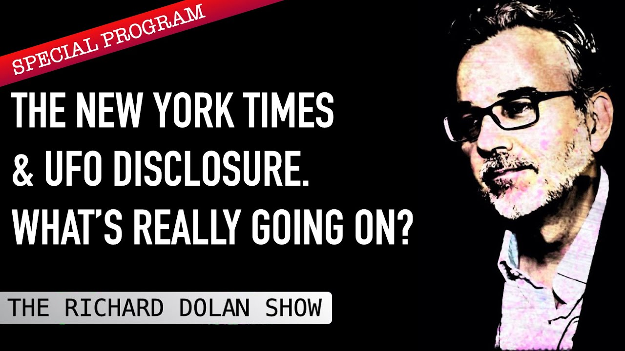 THE NEW YORK TIMES & UFO DISCLOSURE. What's Really Going on? | Richard Dolan Show