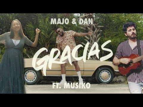 Majo y Dan | Gracias Ft. Musiko (Video Oficial)