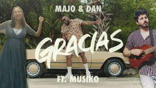 Majo y Dan   Gracias Ft. Musiko (Video Oficial)