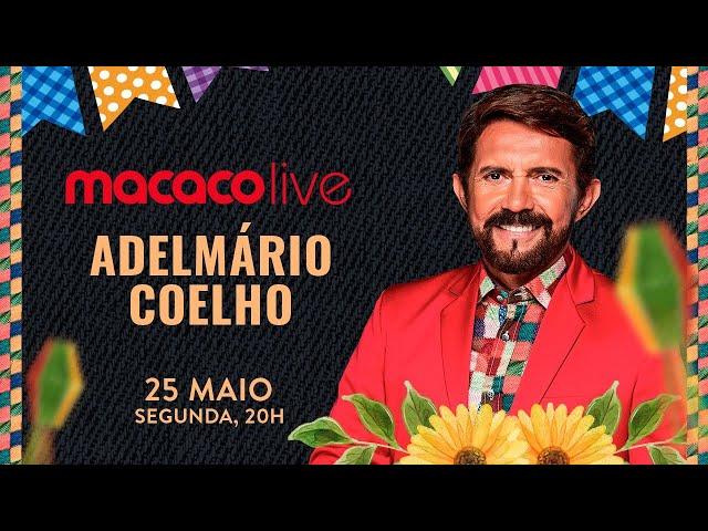 Macaco Live: Adelmário Coelho #FiqueEmCasa e #Cante #Comigo