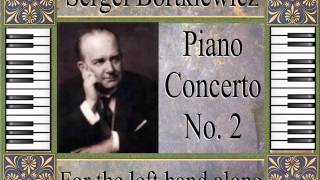 Bortkiewicz - Piano Concerto No. 2 For Left Hand